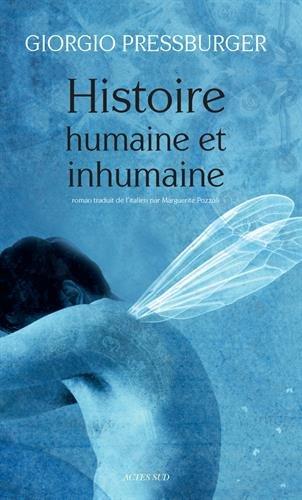 Histoire humaine et inhumaine par Giorgio Pressburger