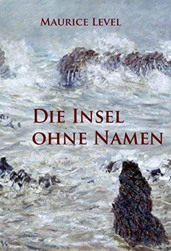 Die Insel ohne Namen: historischer Roman