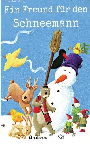 Ein Freund für den Schneemann: Eine Geschichte über die Freundschaft