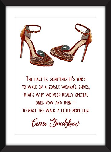 Carrie Bradshaw (Sex and the City) Single Woman's Shoes Quote A3/A4/A5/5 x...