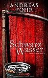 Schwarzwasser: Kriminalroman (Ein Wallner & Kreuthner - Krimi) (Broschiert)