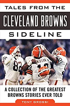 Tales from the Cleveland Browns Sideline: A Collection of the Greatest Browns Stories Ever Told (Tales from the Team) Descargar Epub Ahora