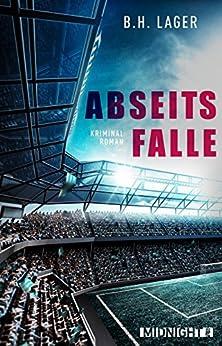 Abseitsfalle: Kriminalroman