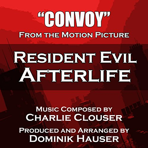 Resident Evil: Afterlife - Convoy [Clean]