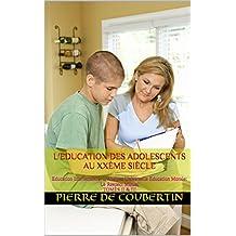 L'Education des adolescents au XXème siècle: Education Intellectuelle: L'Analyse Universelle Education Morale: Le Respect Mutuel TOMES II & III