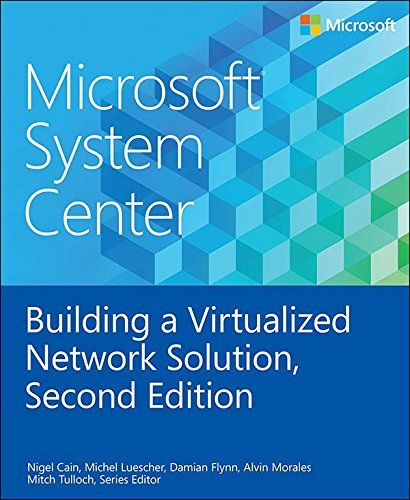 Microsoft System Center Building a Virtualized Network Solution (English Edition) por Nigel Cain