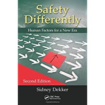 Safety Differently: Human Factors for a New Era, Second Edition by Sidney Dekker (2014-06-23)