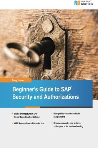 Beginner's Guide to SAP Security and Authorizations por Tracy Juran