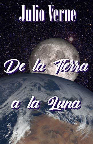 De la Tierra a la Luna eBook: Verne, Julio: Amazon.es: Tienda Kindle