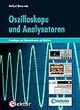 Oszilloskope und Analysatoren: Grundlagen und Messaufbauten mit Multisim
