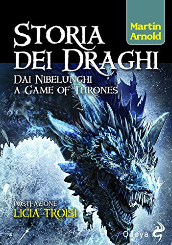 Storia dei Draghi: Dai Nibelunghi a Game of Thrones (Italian ...