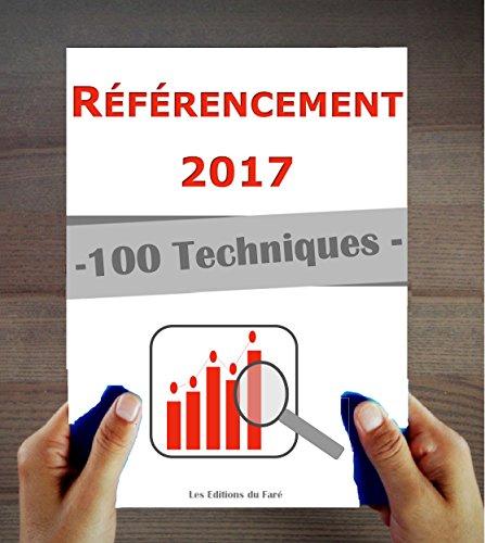 Référencement 2017 : 100 techniques et stratégies SEO à jour par Les Editions du Faré