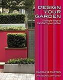 Design Your Garden: 10 simple steps to transform your garden, Garden Style Guides