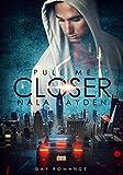 Pull me Closer (Better-Reihe 1)