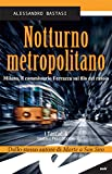 Notturno metropolitano: Milano, il commissario Ferrazza sul filo del rasoio