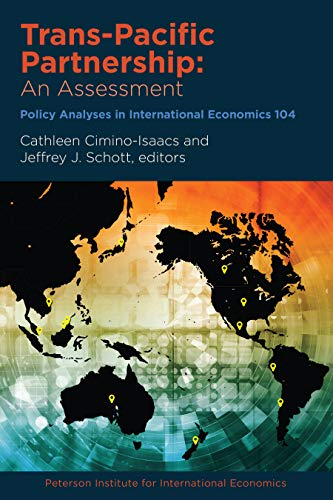 Trans-Pacific Partnership: An Assessment (Policy Analyses in International Economics Book 104) (English Edition)