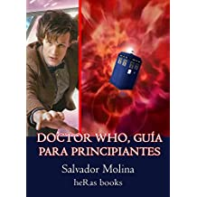 Doctor Who, guía para principiantes (Spanish Edition)