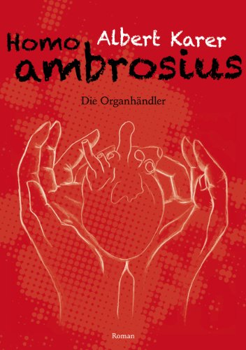 Homo ambrosius (Die Organhändler 1)