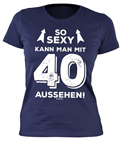 Damen T-Shirt 40 Geburtstag Frau- Geburtstagshirt Frauen 40 Jahre : So Sexy Kann Man mit 40 Aussehen! - Geschenk-Idee 40.Geburtstag Damenshirt Gr: XL