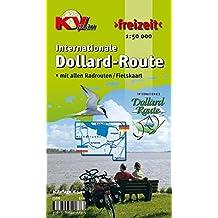 Dollard-Route: 1:50.000 Freizeitkarte zur Internationalen Dollard-Route und Ortsvergrößerungen in 1:25.000 (KVplan-Freizeit-Reihe / http://www.kv-plan.de/reihen.html)