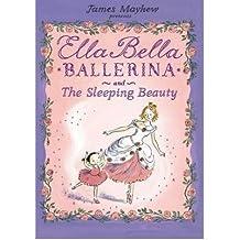 [(Ella Bella Ballerina and the Sleeping Beauty)] [Author: James Mayhew] published on (October, 2008)