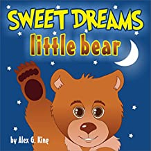 Sweet Dreams, Little Bear: Bedtime story about a little bear who didn't want to sleep (bear books for kids, brown bear book, winter is coming) (Bobby Bear Book 1) (English Edition)