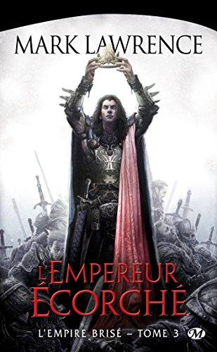 L'Empire brisé, Tome 3: L'Empereur écorché par Mark Lawrence