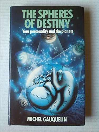 Spheres of Destiny: Your Personality and the Planets by Michel Gauquelin (1980-01-01)