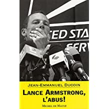 Lance Armstrong, l'abus !