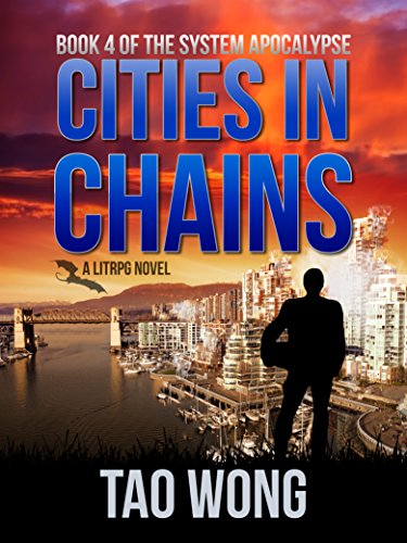 Cities in Chains: An Apocalyptic LitRPG (The System Apocalypse Book 4) (English Edition)