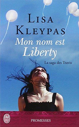 La saga des Travis, Tome 1 : Mon nom est Liberty par Lisa Kleypas