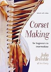 Corset Making: For Beginners to Intermediate