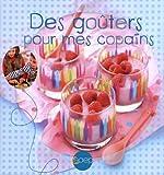 Telecharger Livres Des gouters pour mes copains (PDF,EPUB,MOBI) gratuits en Francaise