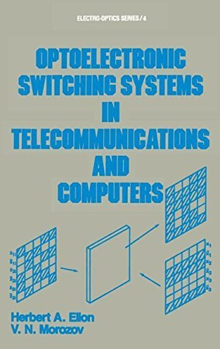 optoelectronic-switching-systems-in-telecommunications-and-computers-electro-optics-volume-4-1st-edi