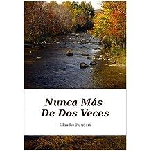 Nunca Más De Dos Veces (Spanish Edition)