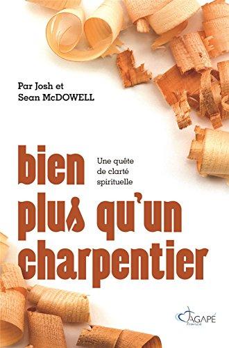 Bien plus qu'un charpentier par Josh McDowell