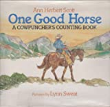 One Good Horse: A Cowpuncher's Counting Book