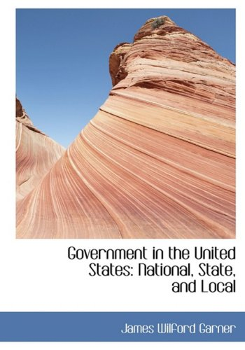 Government in the United States: National, State, and Local: National, State, and Local (Large Print Edition)