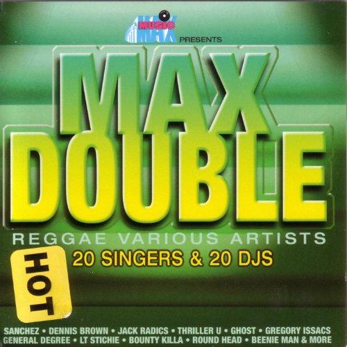 Max Double Reggae 20 Singers & 20 DJS, Disc 1 (Xx Disc)