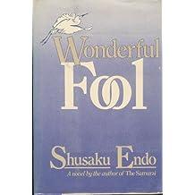Wonderful Fool: A Novel