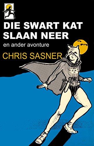 Die Swart Kat Slaan Neer: en ander avonture (Afrikaans Edition)