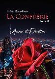 La confrérie tome 3: Amour & Dévotion