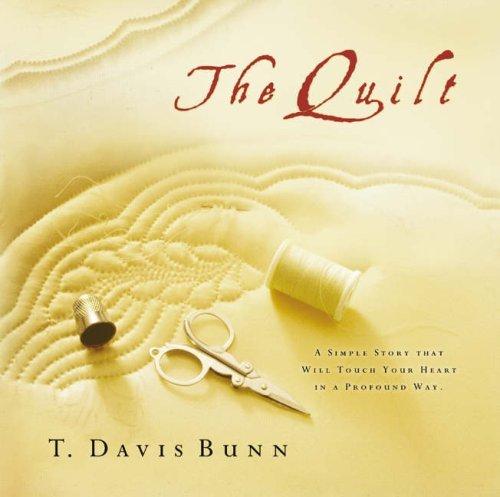 The Quilt by T. Davis Bunn (2004-03-06)