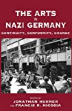 Image de The Arts in Nazi Germany: Continuity, Conformity, Change
