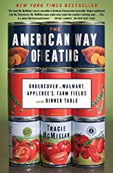The American Way of Eating: Undercover at Walmart, Applebee's, Farm Fields and the Dinner Table (English Edition)