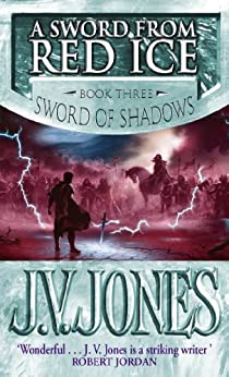 A Sword From Red Ice: Book 3 of the Sword of Shadows by [Jones, J. V.]
