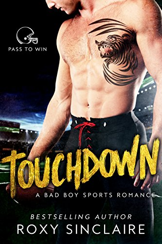 touchdown-a-bad-boy-sports-romance-pass-to-win-book-1