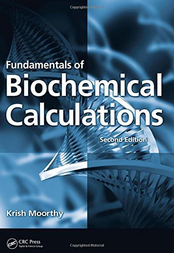 Fundamentals of Biochemical Calculations, Second Edition by Moorthy, Krish (November 30, 2007) Paperback