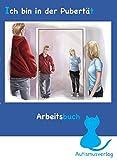 Ich bin in der Pubertät: Arbeitsbuch