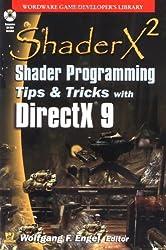 ShaderX2: Shader Programming Tips and Tricks with DirectX 9.0 by Wolfgang Engel (2003-10-25)